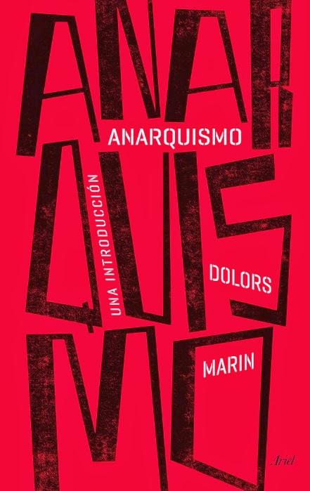 unademagiaporfavor-libro-filosofia-mayo-2014-ariel-Anarquismo-Una-introduccion-Dolors-Marin-portada