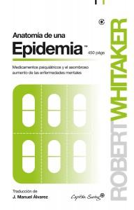 RobertWhitaker_AnatomiaDeUnaEpidemia